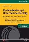 """""""Positionierung und Akzeptanz der Rechtsabteilung - Aus der Praxis - Zur Nachahmung empfohlen"""""""